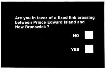 Image of ballot for 1988 Plebiscite - image shows white text on a black background. The Text says Are you in favor of a fixed link crossing between Prince Edward Island and New Brunswick? With blank boxes beside No and Yes options.